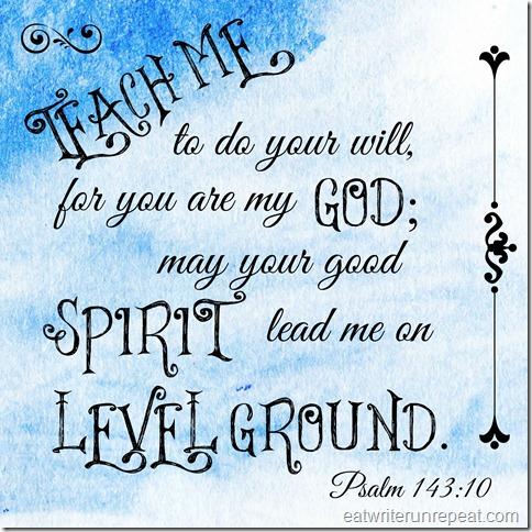 psalm 143:10 | eatwriterunrepeat.com